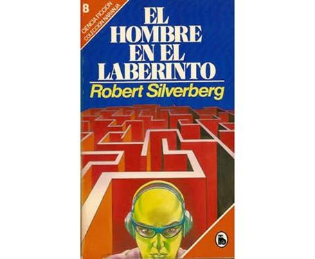 El hombre en el laberinto Robert Silverberg